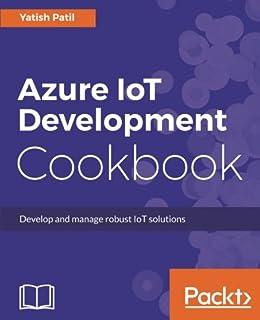Beginning Azure IoT Edge Computing: Extending the Cloud to