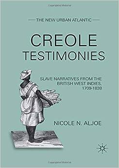 Descargar Utorrent Creole Testimonies: Slave Narratives From The British West Indies, 1709-1838 En PDF