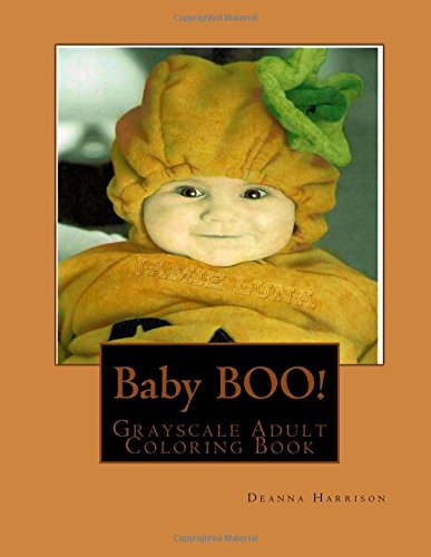 Baby BOO!: Grayscale Adult Coloring (Grayscale Halloween Costume)