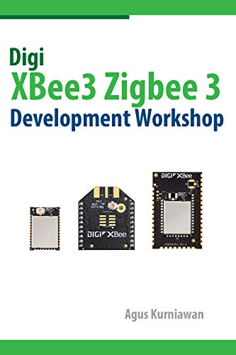 Digi XBee3 Zigbee 3 Development Workshop por Agus Kurniawan