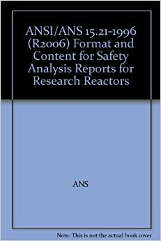 ANSI/ANS 15.21-1996 (R2006) Format and Content for Safety Analysis Reports for Research Reactors