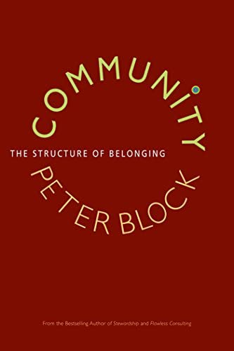 Community The Structure Of Belonging By Peter Block