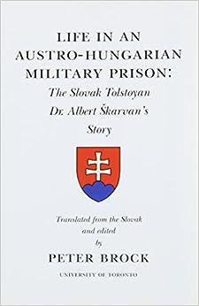 Life Austro-Hungarian Military: The Slovaktolstoyan Dr Albert Skarvan's Story