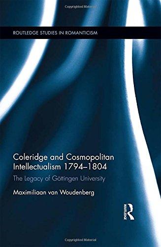 Coleridge and Cosmopolitan Intellectualism 1794-1804: The Legacy of Göttingen University (Routledge Studies in Romanticism)