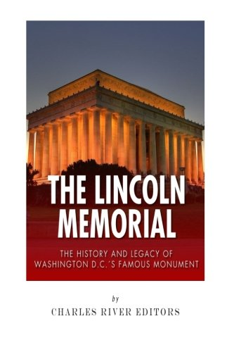 The Lincoln Memorial: The History and Legacy of Washington D.C.'s Famous Monument - Civil War Memorial Washington Dc