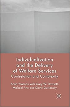 Individualization and the Delivery of Welfare Services: Contestation and Complexity