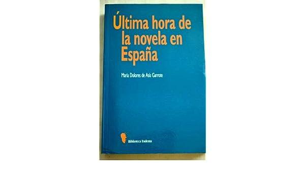 Ultima hora de la novela en España Biblioteca Eudema: Amazon.es: Garrote, Maria D.: Libros