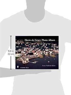 Havre De Grace: a Photo Album: Leon Nicholas Kalas: Amazon