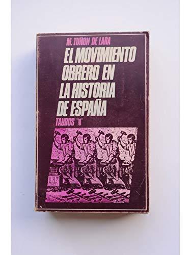 EL MOVIMIENTO OBRERO EN LA HISTORIA DE ESPAÑA: Amazon.es: TUÑÓN DE LARA, Manuel: Libros