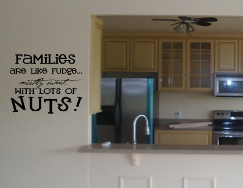 FAMILIES ARE LIKE FUDGE MOSTLY SWEET WITH LOTS OF NUTS Vinyl wall lettering s...