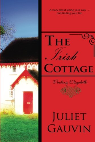 the-irish-cottage-finding-elizabeth-the-irish-heart-series-volume-1