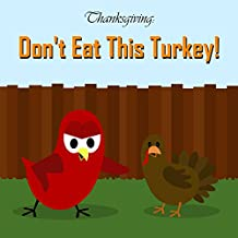 Thanksgiving: Don't Eat This Turkey! (Sammy the Bird Book)