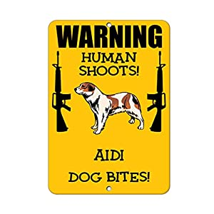 Aluminum Metal Sign Funny AIDI Dog Human Shoots Fun Informative Novelty Wall Art Vertical 8INx12IN 15