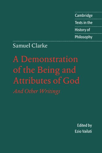 A Demonstration of the Being and Attributes of God And Other Writings (Cambridge Texts in the History of Philosophy)