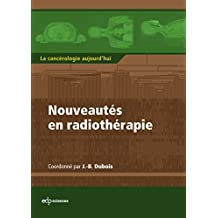 Nouveautés en radiothérapie (La cancérologie aujourd'hui)