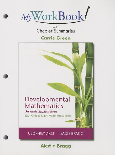 MyWorkBook with Chapter Summaries for Developmental Mathematics through Applications: Basic College Mathematics and Alge