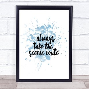 Scenic Route Inspirational Quote Print Blue Watercolour Poster