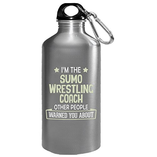 I'm The Sumo Wrestling Coach Others Warned You About - Water Bottle by My Family Tee