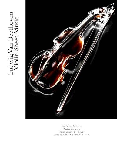 Ludwig Van Beethoven Violin Sheet Music: Piano Concerto No. 3, 4, 5, Piano Trio No.1, 2, Romance for Violin (Beethoven Violin Romance No 2 Sheet Music)
