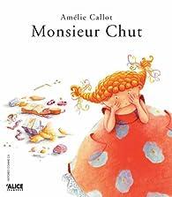 Monsieur Chut par Amélie Callot