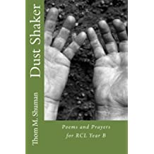 Dust Shaker: Poems and Prayers for RCL Year B
