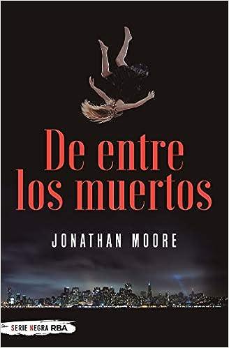 De entre los muertos de Jonathan Moore