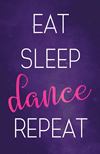 Eat Sleep Dance Poster for Dancers, 11 x 17 Inches, For Little Girls Bedroom, Ballerina, Dance Moms and Gymnastics by Damdekoli