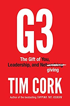 G3: The Gift of You, Leadership, and Netgiving by [Cork, Tim]