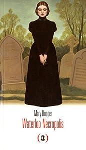 vignette de 'Waterloo Necropolis (Mary Hooper)'