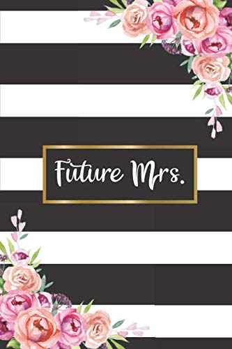 Future Mrs.: Beautiful Floral Wedding Notebook and Organizer for the Bride To Be