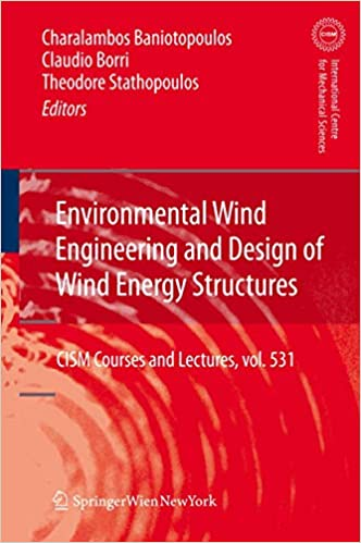 Environmental Wind Engineering And Design Of Wind Energy Structures Cism International Centre For Mechanical Sciences Baniotopoulos Charalambos Borri Claudio Stathopoulos Theodore 9783709111208 Amazon Com Books