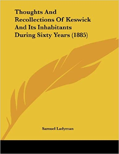 Book Thoughts and Recollections of Keswick and Its Inhabitants During Sixty Years (1885)