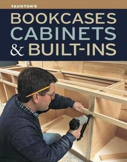 Fine Homebuilding & Fine Woodworking: Bookcases, Cabinets & Built-Ins (Paperback); 2012 Edition