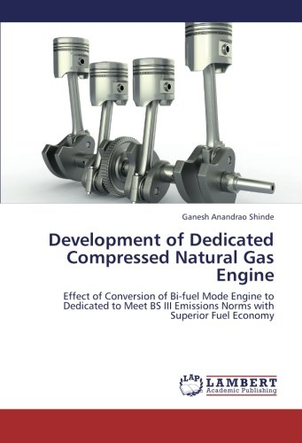 Development of Dedicated Compressed Natural Gas Engine: Effect of Conversion of Bi-fuel Mode Engine to Dedicated to Meet BS III Emissions Norms with Superior Fuel Economy