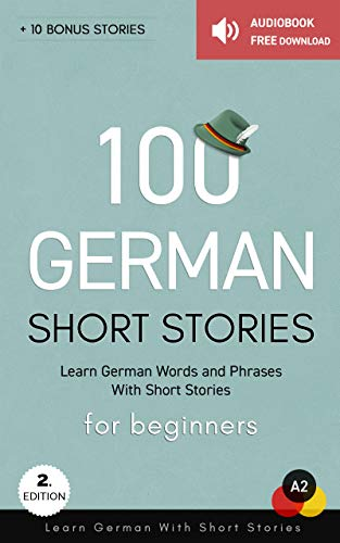 100 German Short Stories For Beginners Learn German With Short Stories Audiobook Free Download German Edition