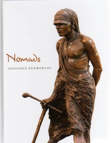 Read Online Nomads: A Catalogue Raisonne' of Jonathan Kenworthy's Bronze's of Nomads of East Africa 1967-2010 pdf epub