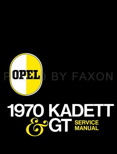 1970 Opel Kadett & GT Repair Shop Manual Reprint