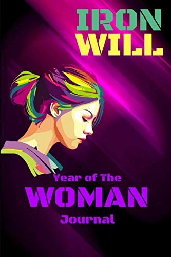 Iron Will: Year of the Woman Journal