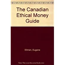 The Canadian Ethical Money Guide
