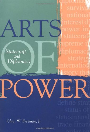 Arts of Power: Statecraft and Diplomacy (Cross-Cultural Negotiation Books) [Chas. W. Freeman  Jr.] (Tapa Blanda)