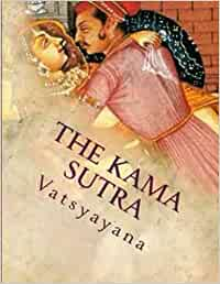 The Kama Sutra of Vatsyayana: A Classic Indian work on sexuality and love. Large Print