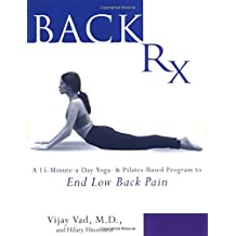 Back RX: A 15-Minute-a-Day Yoga- and Pilates-Based Program to End Low Back Pain