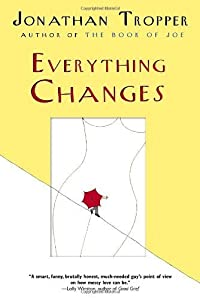 Everything Changes by Tropper, Jonathan [Paperback]