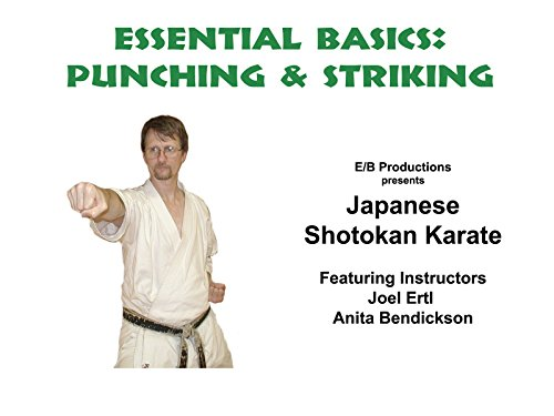 - Essential Shotokan Basics: Punching and Striking