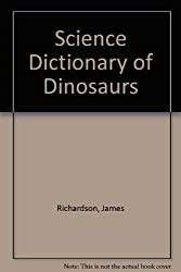 Science Dictionary of Dinosaurs