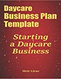 Daycare Business Plan Template: Starting a Daycare Business