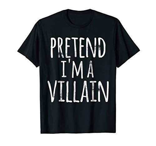 Funny Lazy Halloween T Shirt PRETEND I'M A VILLAIN COSTUME