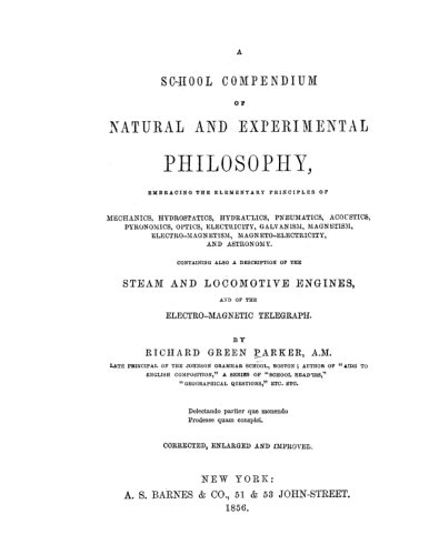 A School Compendium of Natural and Experimental Philosophy: The textbook that educated Thomas Alva Edison and Henry Ford (A School Compendium Of Natural And Experimental Philosophy)