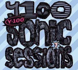 Y100 Sonic Sessions Volume 7