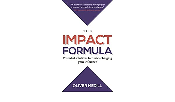 The Impact Formula: Powerful solutions for turbo-charging your influence (English Edition) eBook: Oliver Medill : Amazon.es: Tienda Kindle